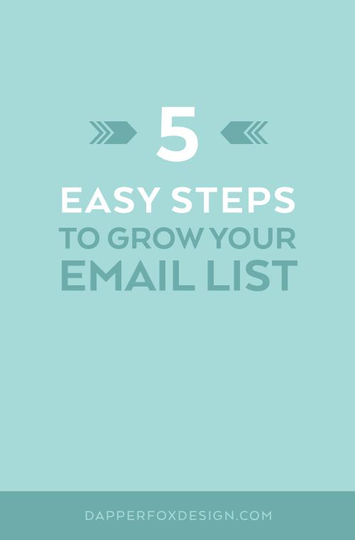 5 Easy Steps To Grow Your Email List - Dapper Fox Design - Branding, Logos, Website Design