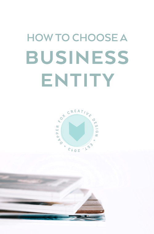 How to set up a business entity and how to choose which type of business form by Dapper Fox Design//   Website Design - Branding - Logo Design - Entrepreneur Blog and Resource