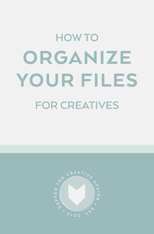 How to Organize Your Files for Business - Dapper Fox Design//   Website Design - Branding - Logo Design - Entrepreneur Blog and Resource
