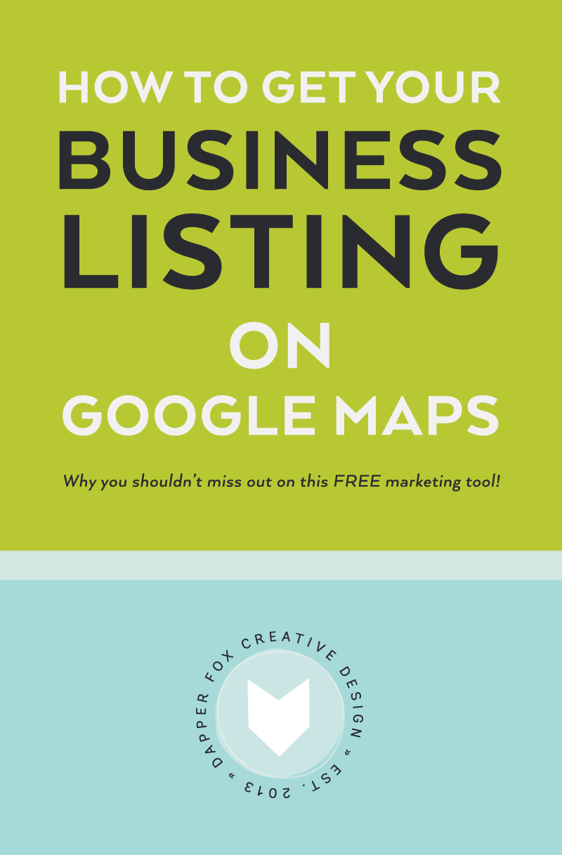 How to Get Your Business Listing on Google Maps by Dapper Fox Design
