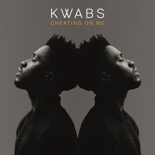 Cheating On Me - Kwabs, Zak Abel and Tom Misch