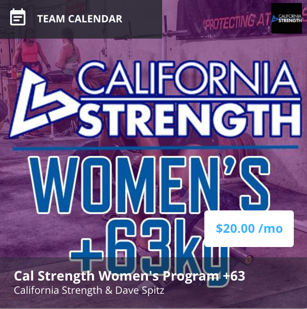 CALIFORNIA STRENGTH WOMENS +63KG IS AN ONLINE STRENGTH PROGRAM DESIGNED FOR women WHO TRAIN FOR AND COMPETE IN THE SPORT OF OLYMPIC WEIGHTLIFTING, SNATCH AND CLEAN & JERK.