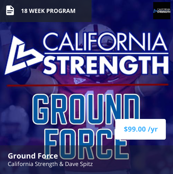 the ground force program by CALIFORNIA STRENGTH   IS AN ONLINE STRENGTH PROGRAM DESIGNED FOR THOSE WHO seek to improve their strength, explosiveness and speed while training for sports like football, track & field and rugby.