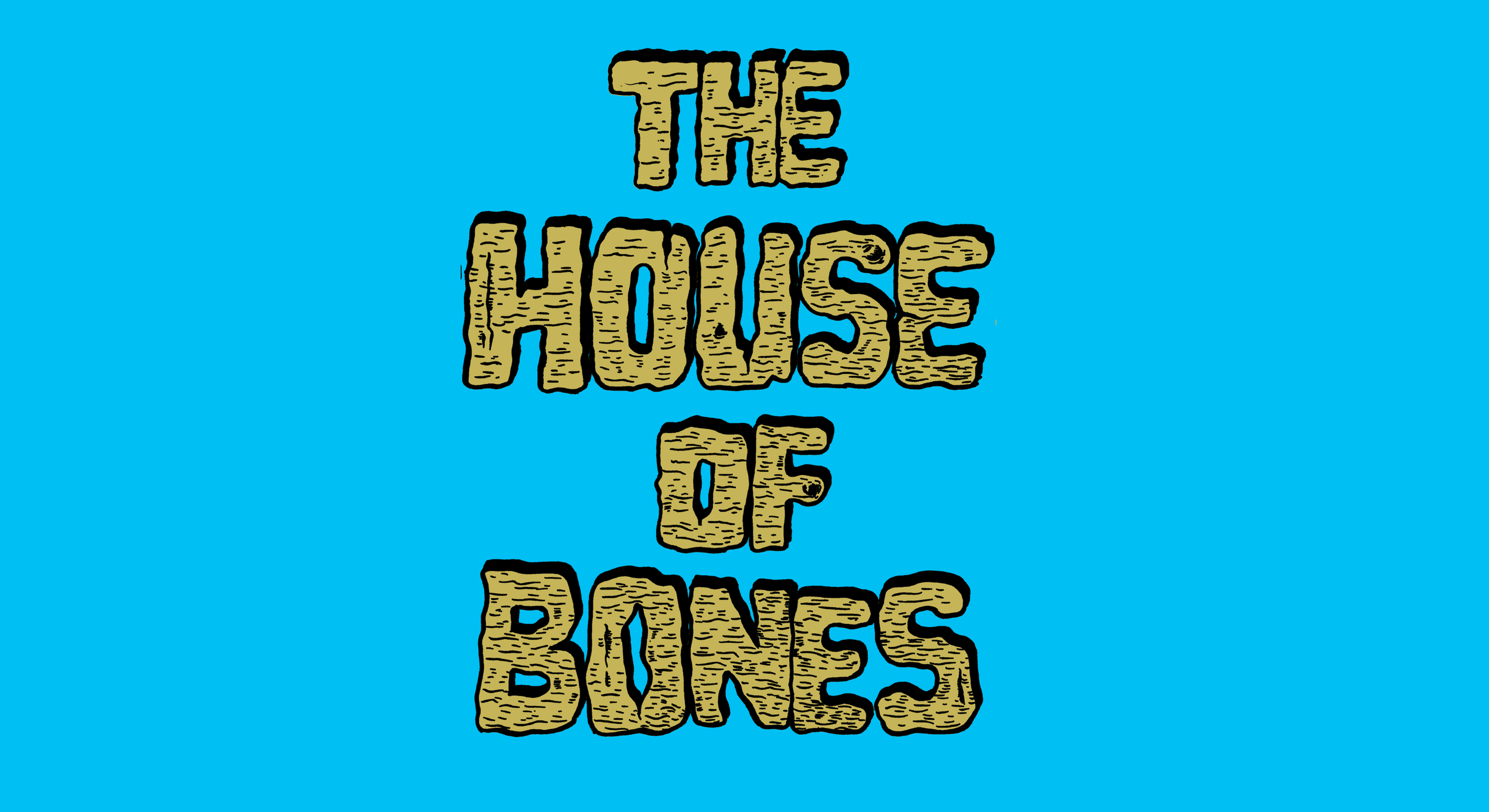 The House of Bones