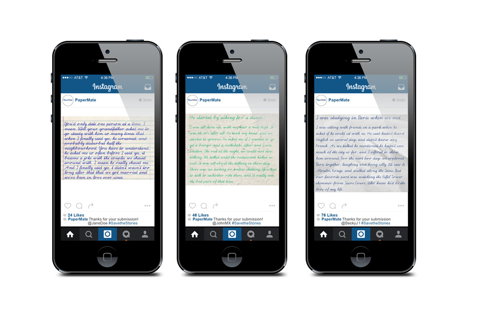 Instagram Social Media Aspect- Consumers are encouraged to share their stories to enter into a competition. Select submissions are posted on the PaperMate Instagram. This gains PaperMate an Instagram following to use in future campaigns, and gives them an online presence.