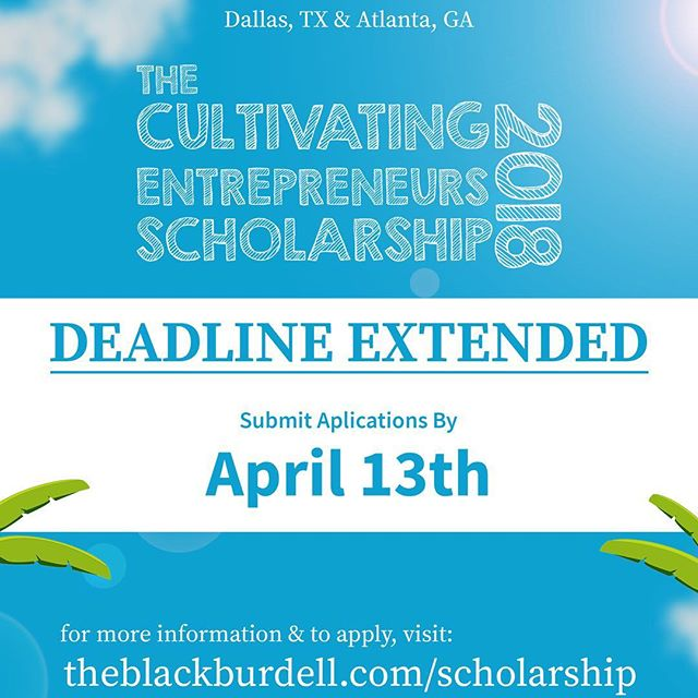 We are happy to share that the deadline for the 2018 Cultivating Entrepreneurs Scholarship has been extended until April 13, 2018!  _ If you are an aspiring or current High School or College student in the Atlanta or Dallas area, this scholarship is for you!  _ Applicants will have the opportunity to develop a business plan and business pitch for the chance to win $1,000! _ #theblackburdell #smallbiz #bizplan #marketing #blackbusiness #deca #fbla #nationalhonorsociety #goldenkey #startup #startuplife #entrepreneur #entrepreneurship