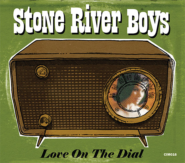 "Stone River Boys - ""Love On The Dial""CD digipak & LP layout"