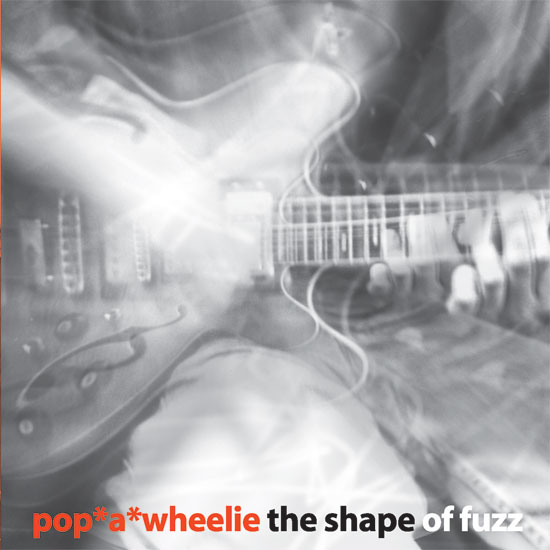 "Pop*A*Wheelie ""The Shape Of Fuzz"" CD jewel case layout (photos by Jeff Valluzzi)"