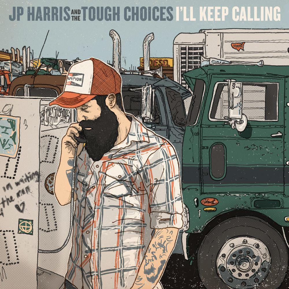 """JP Harris - """"I'll Keep Calling"""""""