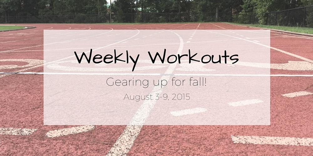 weekly-workouts-aug3-9-2015