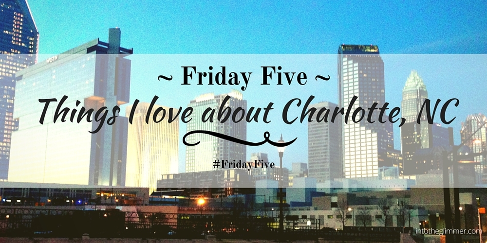 charlotte-north-carolina-friday-five