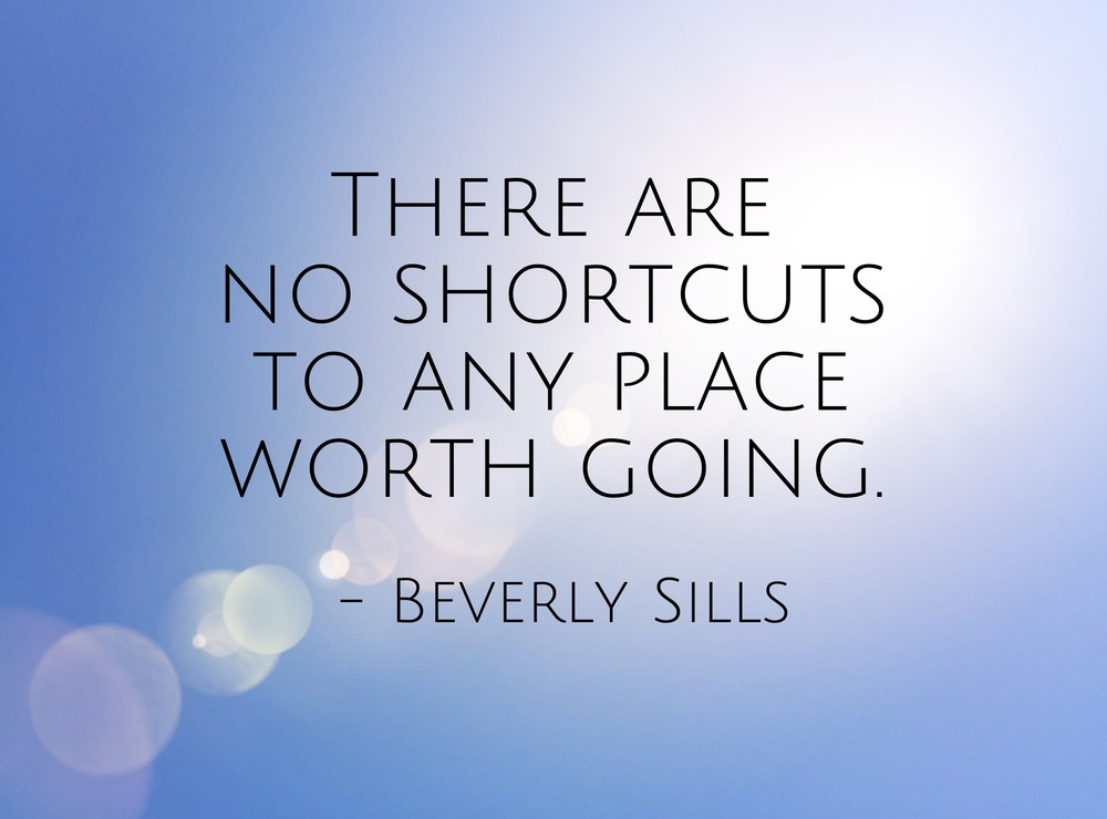 there-are-no-shortcuts