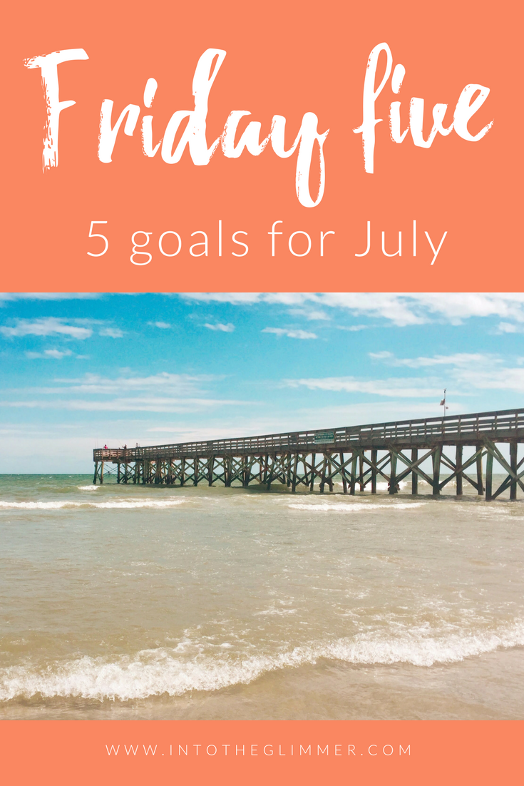friday five -  july goals