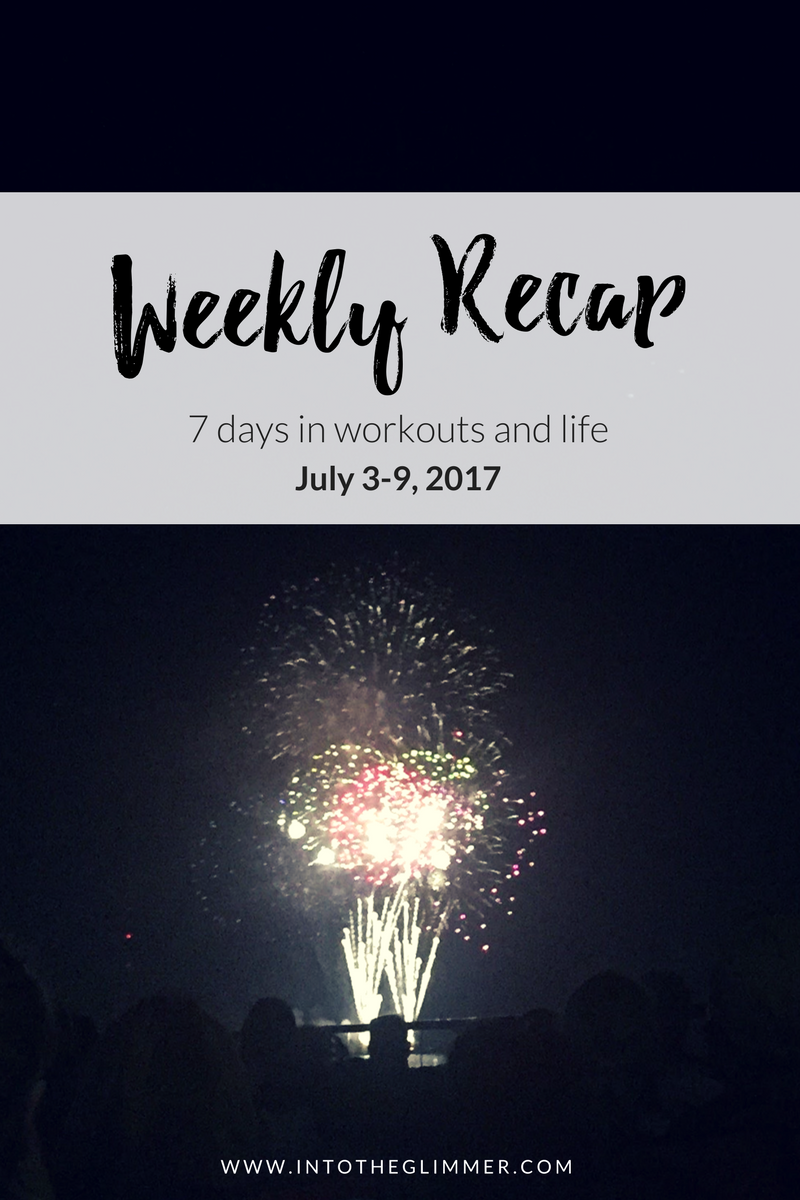 weekly recap july 3-9 - fireworks