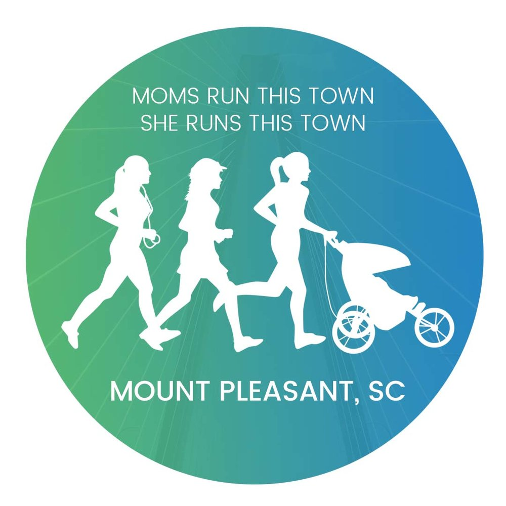 Join Moms Run this town/She Runs this town, Mount PLeasant, SC Chapter