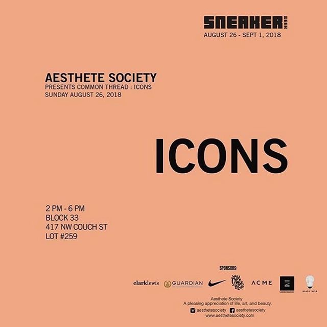 ICONS by @aesthetesociety  Today (Sunday Aug 26th) from 2-6pm. Location change - 23 NW 4th St - One block from the listed location but still completely boomin.  #icons #aesthetesociety #sneakerweekpdx