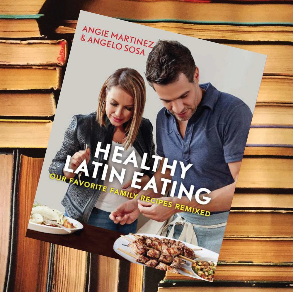 Healthy Latin Eating Cookbook Angie Martinez.jpg