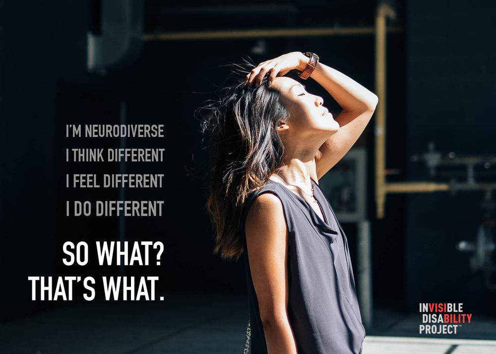 I'm neurodiverse. I think different. I feel different. I do different. So what? That's what.