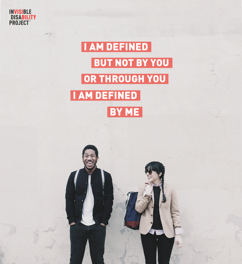 I am defined, but not by you. I am defined by me.