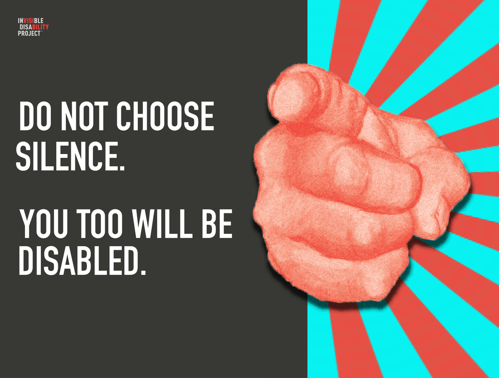 Do not choose silence. You too will be disabled.
