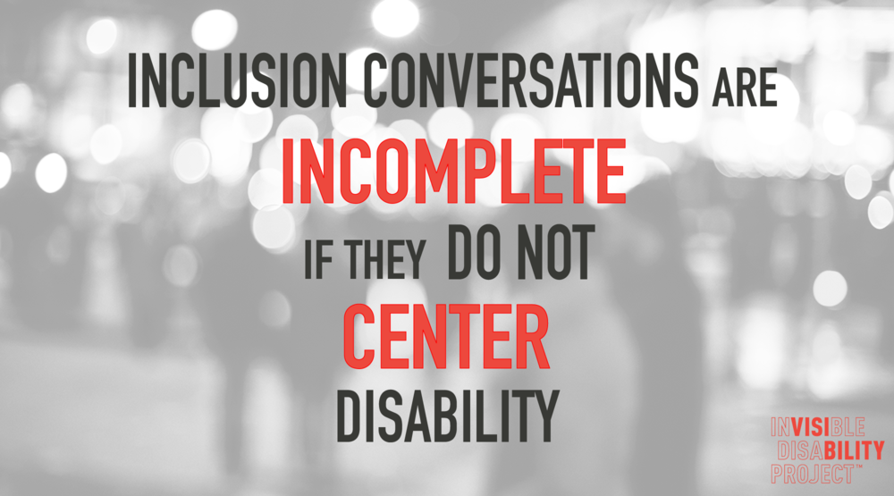 Inclusion conversations are incomplete if they do not center disability.