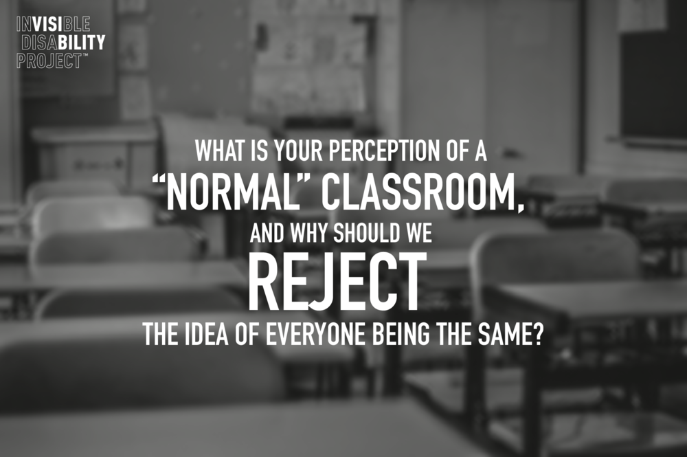 "What is your perception of a ""normal"" classroom, and why should we reject the idea of everyone being the same?"