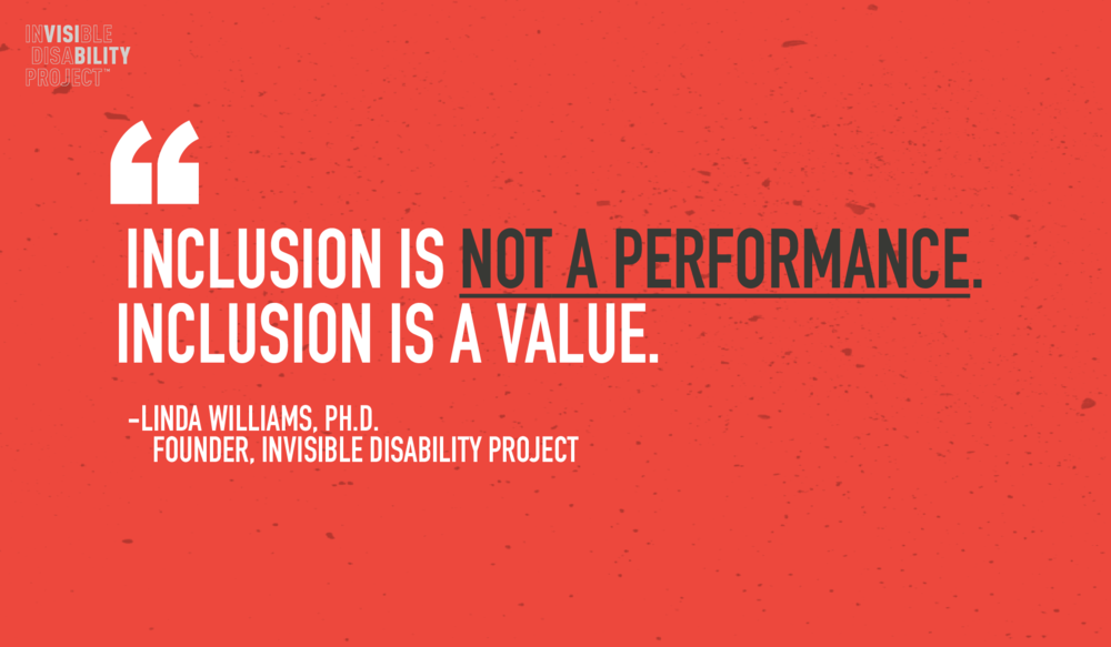 Inclusion is not a performance. Inclusion is a value.