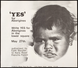 Yes' for Aborigines poster authorised by Faith Bandler.   http://www.nma.gov.au/collections/highlights/faith-bandlers-gloves