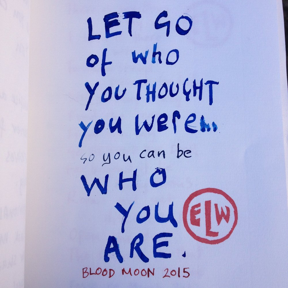 Let go of who you thought you were.jpg