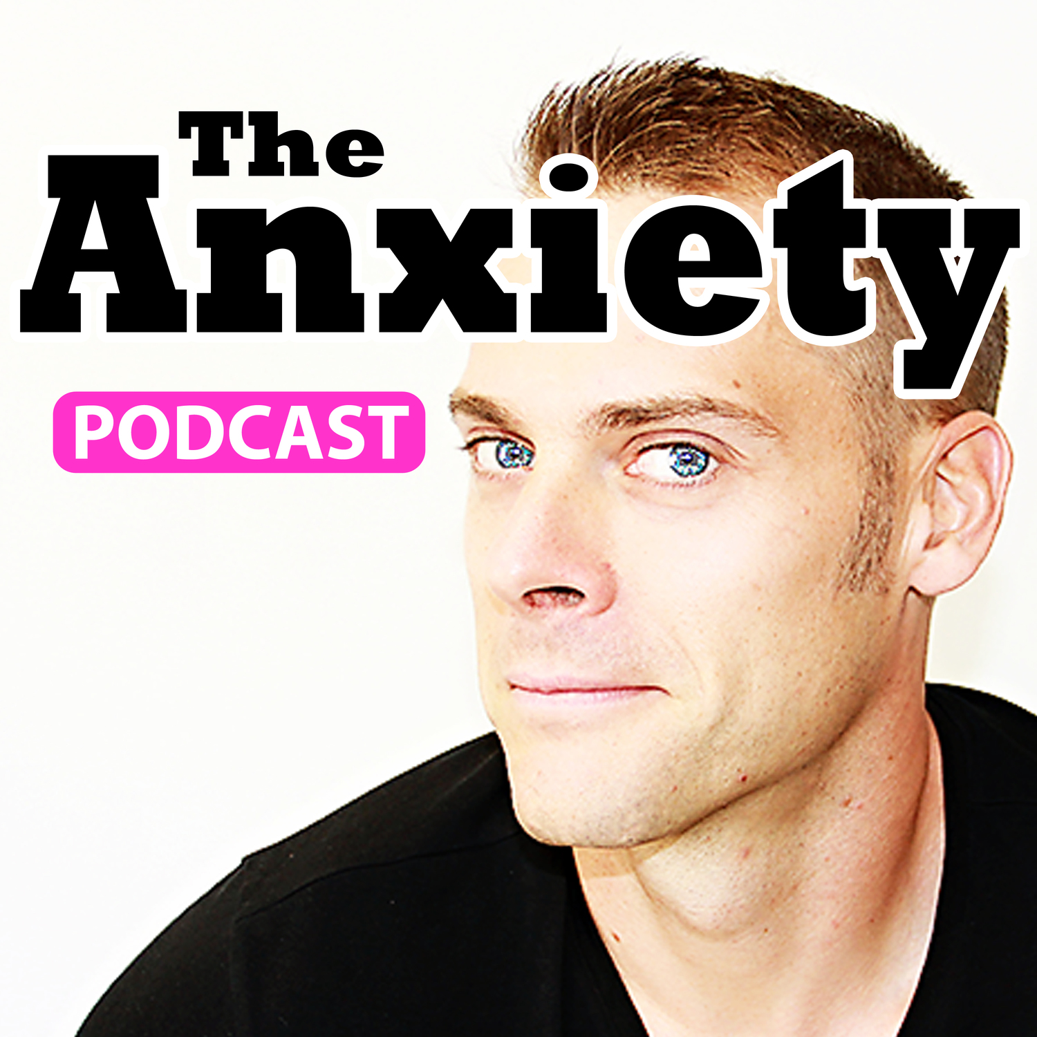 The Anxiety Podcast - Less Anxiety. More Life