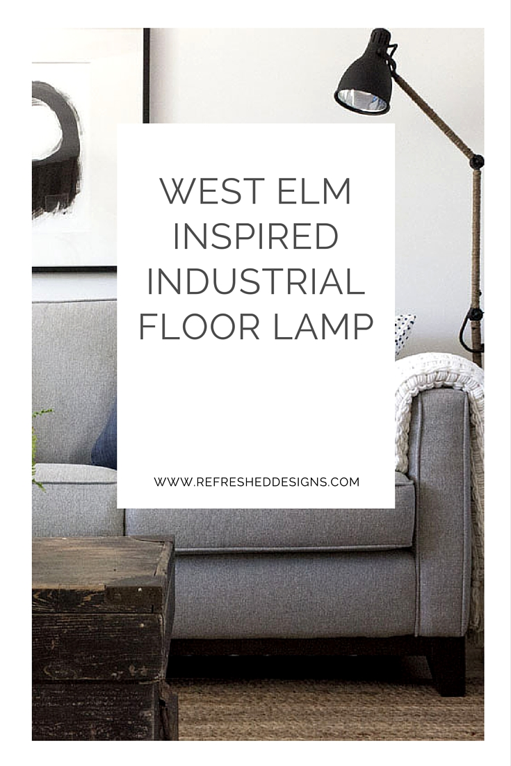 West Elm inspired industrial floor lamp DIY