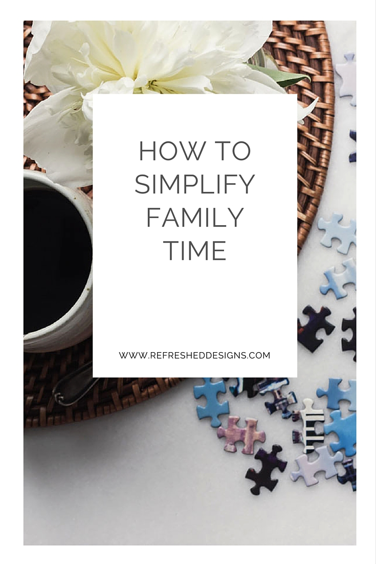 how to organize your home to simplify family time