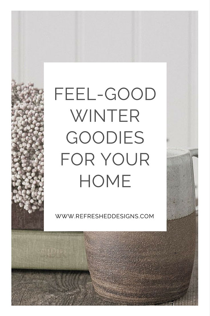 feel-good winter goodies to make a cozy home