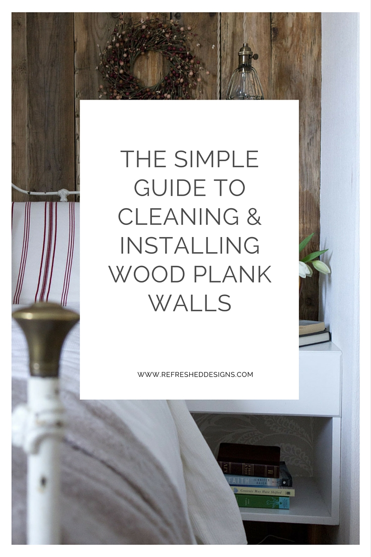 the simple guide to cleaning and install wood plank walls