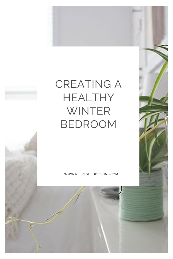 how to create a healthy winter bedroom