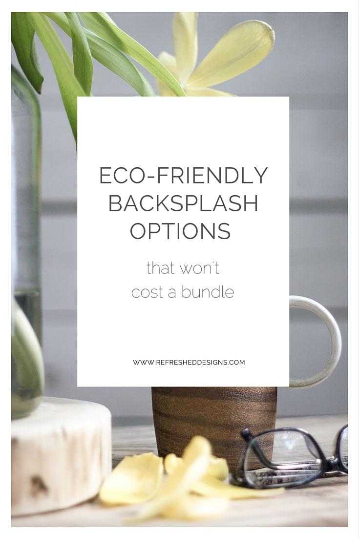 Low cost, Eco-friendly backsplash options