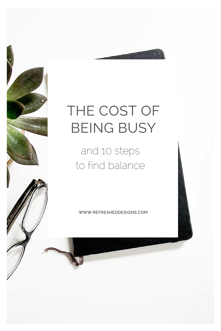 the cost of being busy and 10 steps to find balance