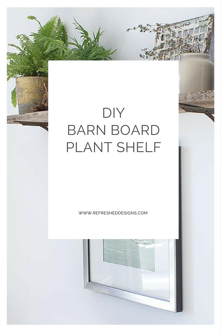 DIY barn board plant shelf - modern rustic vintage plant shelf