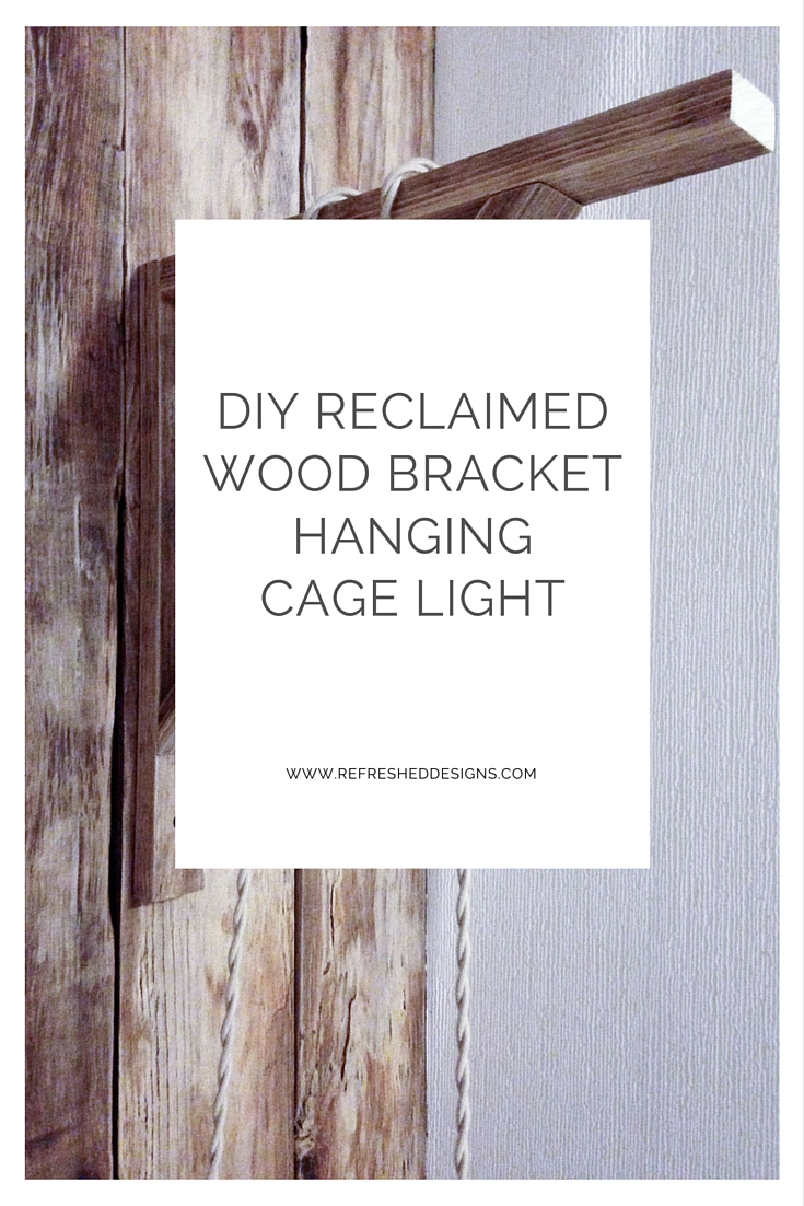 DIY reclaimed wood bracket hanging cage light