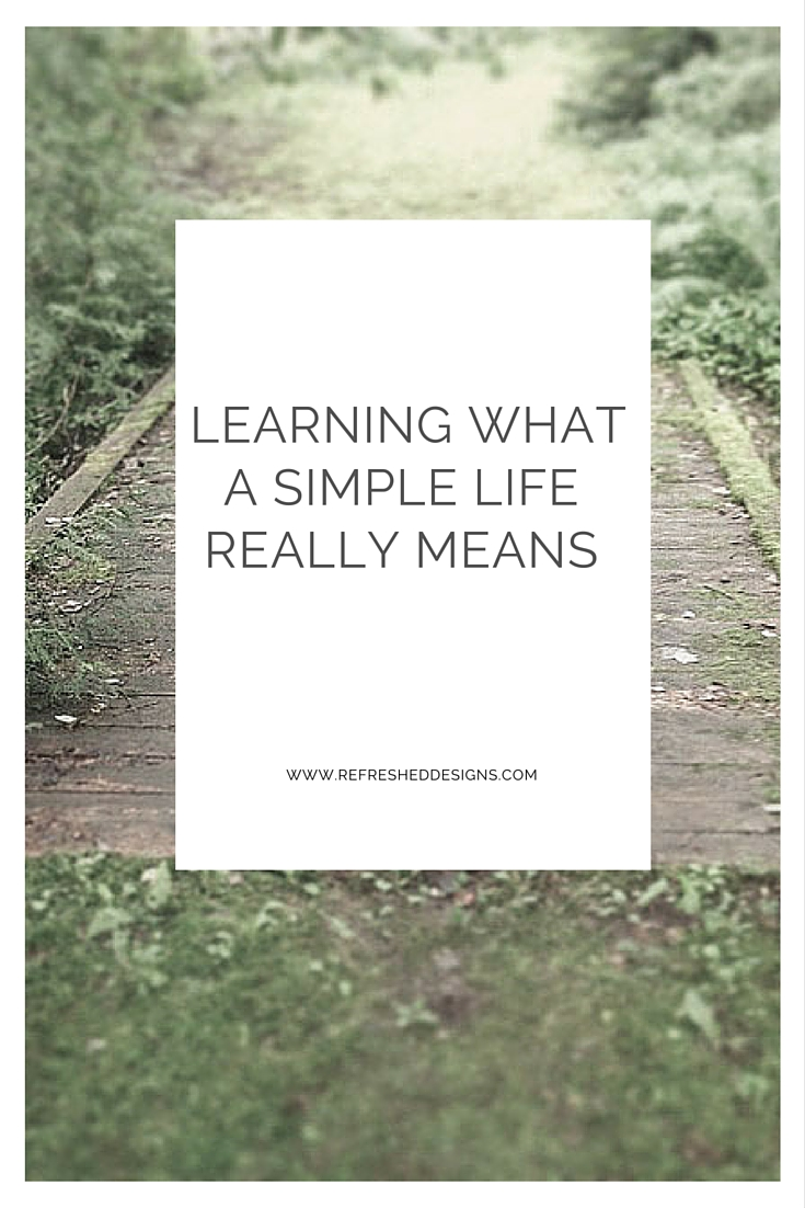 learning to live a simple, natural life