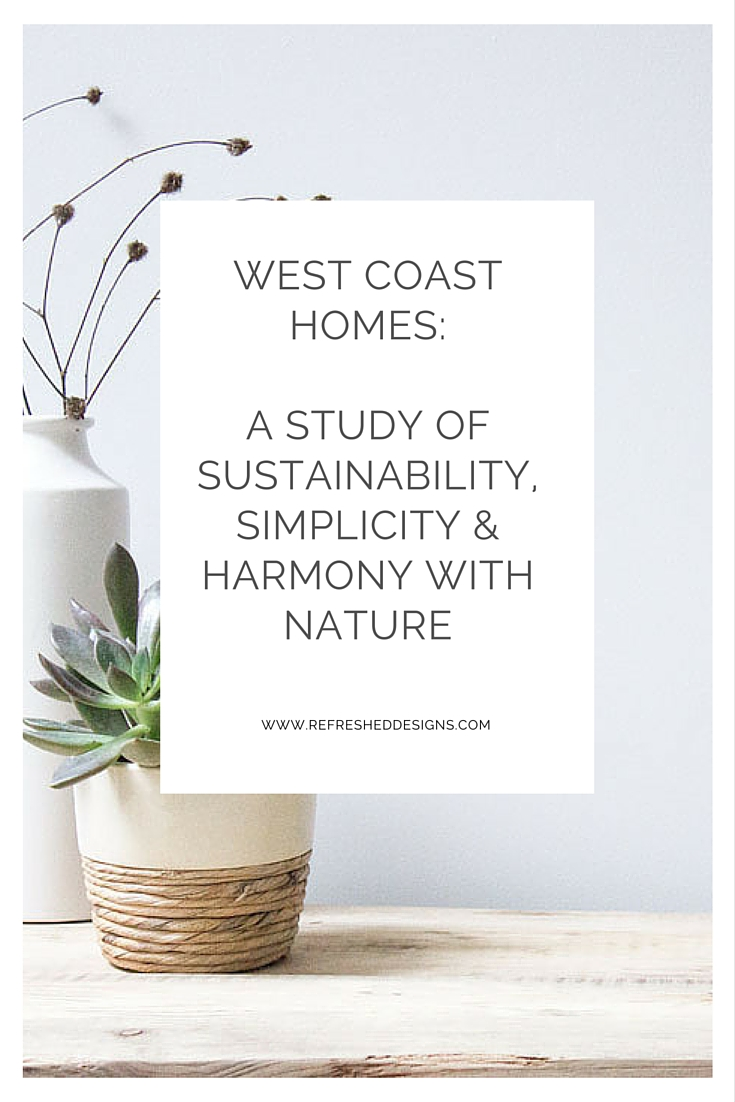 west coast homes: a study in sustainability, simplicity and harmony with nature