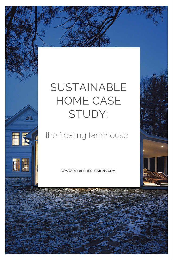 sustainable home case study: the floating farmhouse