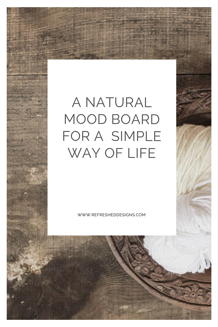 a natural mood board for a simple, natural home