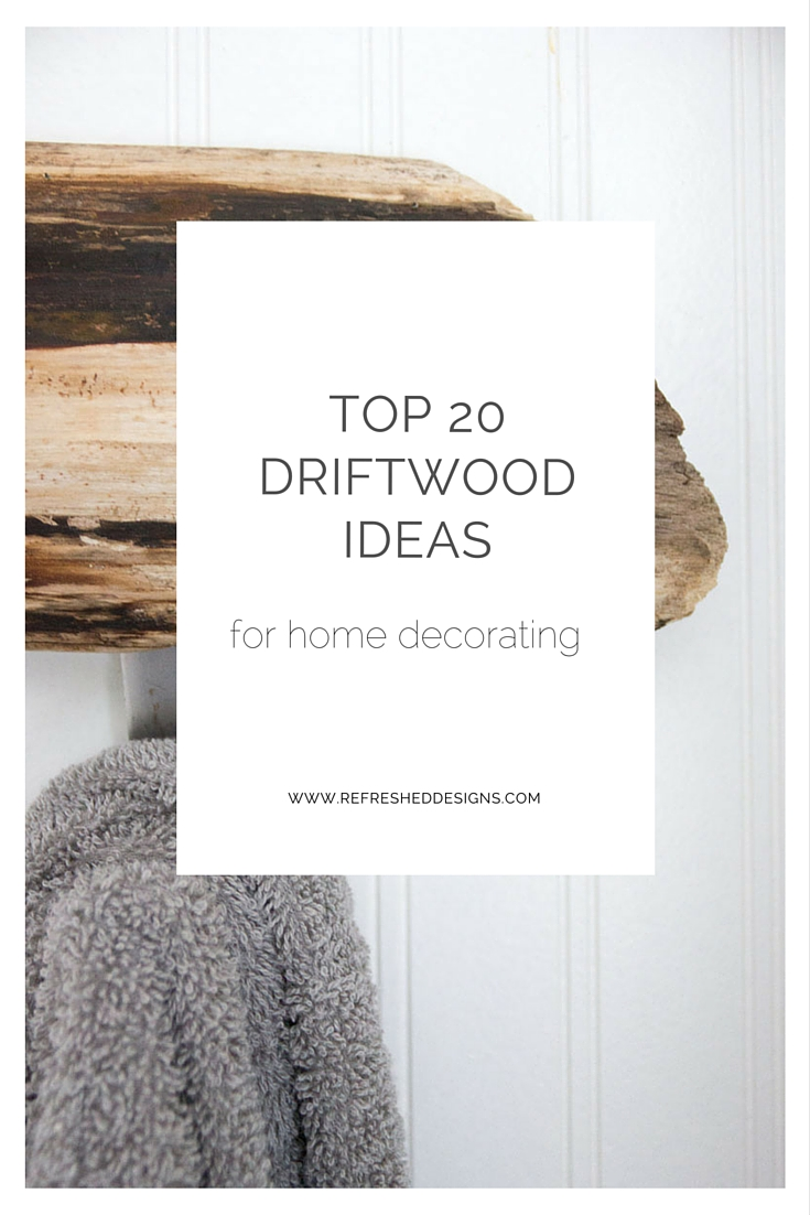 top 20 driftwood ideas for home decorating