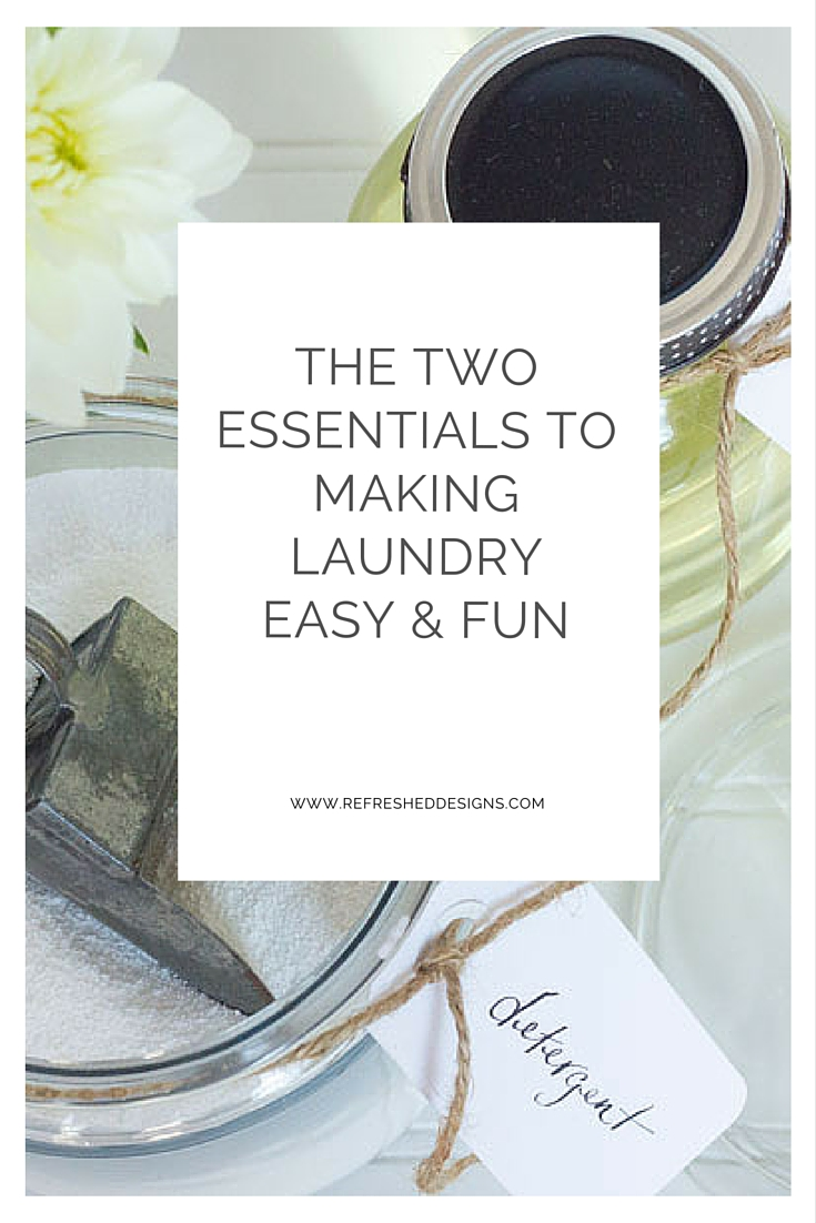 the two essentials to making laundry simple and fun