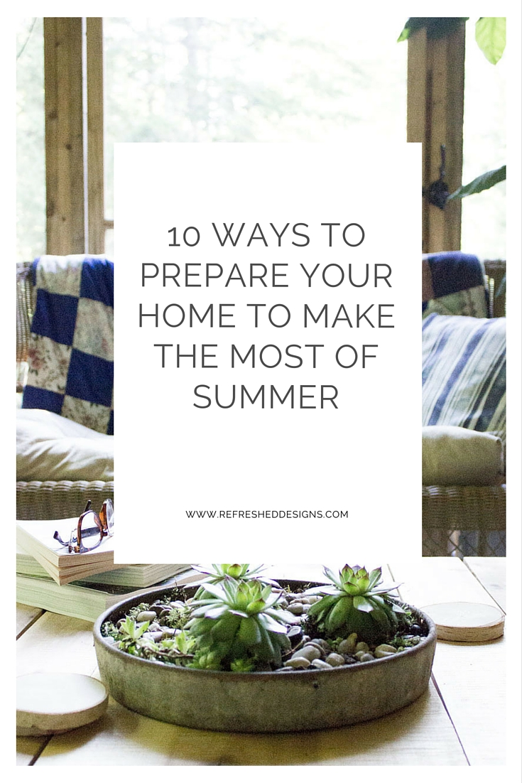 10 ways to prepare your home to make the most of summer