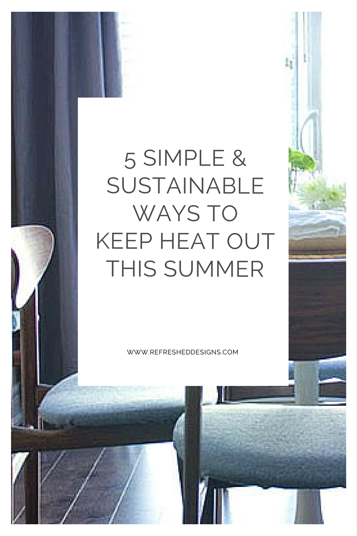 5 simple and sustainable ways to keep heat out of the house this summer
