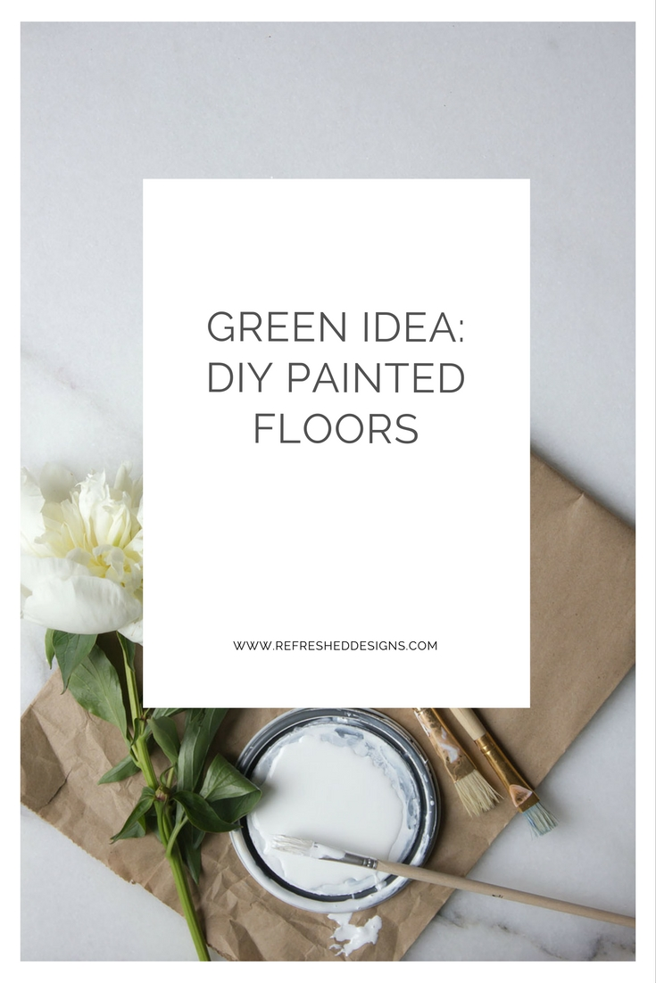green idea - how to paint floors instead of ripping up and buying new