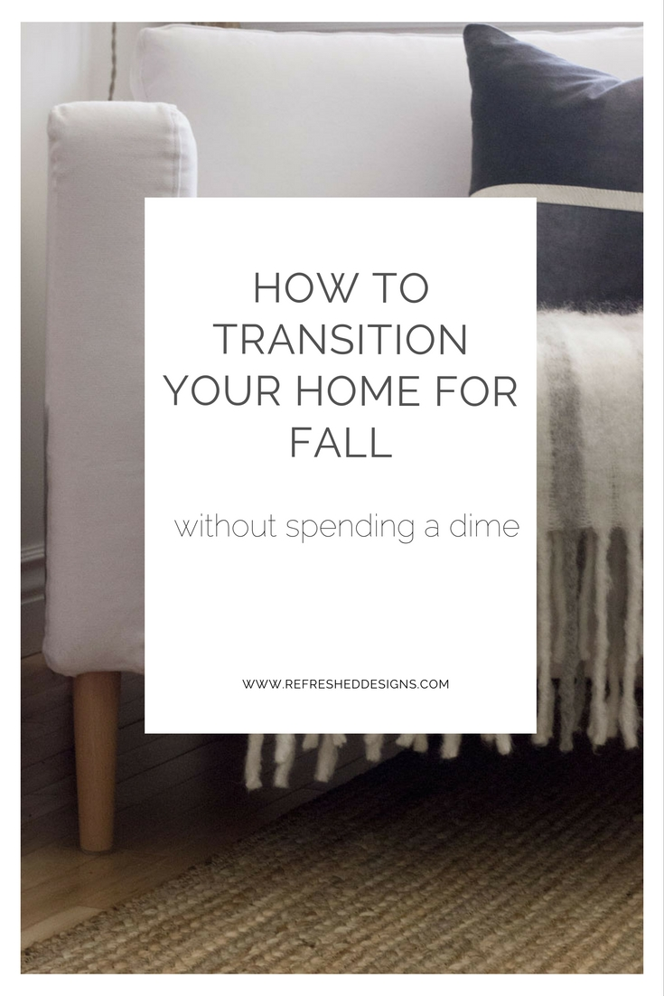 5 ways to transition your home for Fall/Autumn without spending a dime