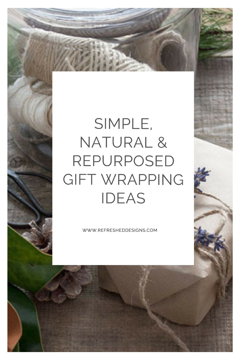 simple, natural and repurposed gift wrapping ideas